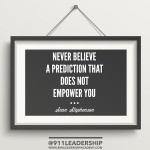 Never Believe a Prediction That Does Not Empower You